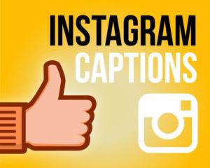 200+ Good Captions For Instagram Posts