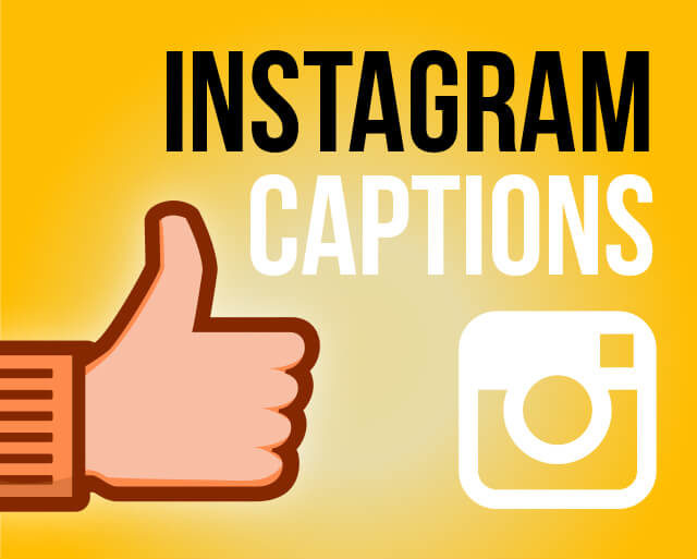 300 Best Instagram Captions For Your Instagram Posts