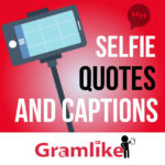 Selfie Captions & Selfie Quotes