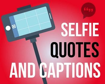 100+ Good Selfie Captions & Selfie Quotes for your Instagram ...